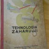 LUCIA ILIESCU--TEHNOLOGIA ZAHARULUI - 1962 - Carti Industrie alimentara