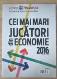 Cei mai mari jucatori din economie 2016 - Ziarul Financiar