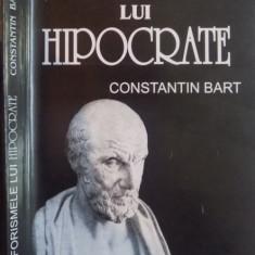 AFORISMELE LUI HIPOCRATE, ED. A II-A de CONSTANTIN BART, 2004 - Carte Psihologie