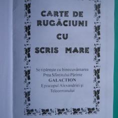 HOPCT CARTE DE RUGACIUNI CU SCRIS MARE /GALACTION EPISCOP TELEORMAN -222 PAG - Carti bisericesti