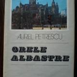 Aurel Petrescu - Orele albastre - Carte de calatorie