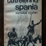 Romulus Cioflec - Cutreierand Spania - Carte de calatorie