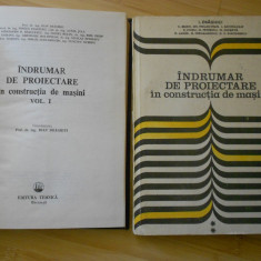 I. DRAGHICI--INDRUMAR DE PROIECTARE IN CONSTRUCTIA DE MASINI - 2 VOL.