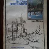 Ion Meitoiu - Calatorie in tara fiordurilor - Carte de calatorie