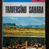 Ioan Serbanescu - Traversand Sahara - Carte de calatorie