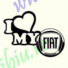 I Love My Fiat_Tuning Auto_Cod: CST-052_Dim: 30 cm. x 22.5 cm. - Stickere tuning