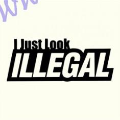 I Just Look illegal_Tuning Auto_Cod: CST-020_Dim: 15 cm. x 5.7 cm. - Stickere tuning