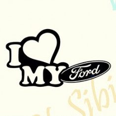 I Love My Ford_Tuning Auto_Cod: CST-065_Dim: 40 cm. x 22 cm. - Stickere tuning