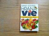 HRANA VIE * O Speranta pentru Fiecare - Ernst Gunter - Venus, 1995, 255 p., Alta editura