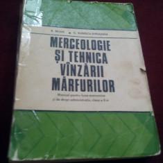 MANUAL MERCEOLOGIE SI TEHNICA VANZARII MARFURILOR CLASA X 1978