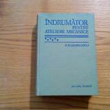 INDRUMATOR PENTRU ATELIERE MECANICE - G. S. Georgescu - 197, ed.  VI -a, 839 p.