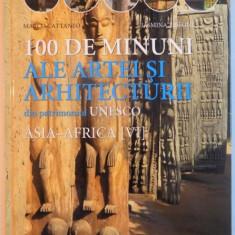100 DE MINUNI ALE ARTEI SI ARHITECTURII DIN PATRIMONIUL UNESCO, VOL.VI ASIA-AFRICA de MARCO CATTANEO, JASMINA TRIFONI, 2002