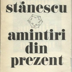 Nichita Stanescu - AMINTIRI DIN PREZENT - Carte Antologie