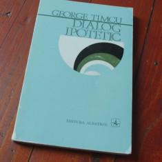 Carte - Dialog ipotetic de George Timcu / carte de poezie / Ed Albatros 1973 !!! - Carte poezie