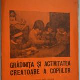 Gradinita si activitatea creatoare a copiilor - editata de Revista de Pedagogie - Carte Psihologie