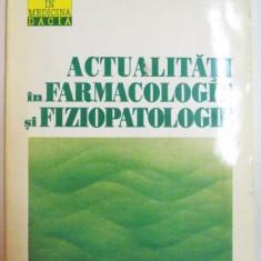 ACTUALITATI IN FARMACOLOGIE SI FIZIOPATOLOGIE de BARBU CUPARENCU, LUMINITA PLESCA, 1995