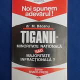 DR. M. BACANU - TIGANII:MINORITATE NATIONALA SAU MAJORITATE INFRACTIONALA ?-1996