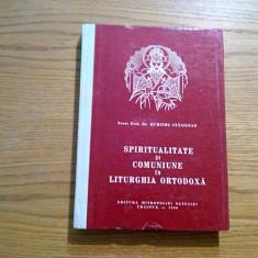 SPIRITUALITATE SI COMUNIUNE IN LITURGHIA ORTODOXA - Dumitru Staniloae - 1986 - Carti ortodoxe