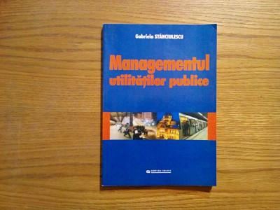 MANAGEMENTUL UTILITATILOR PUBLICE - Gabriela Stanciulescu - 2002, 216 p. foto