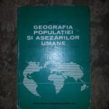 Geografia populatiei si asezarilor umane Vasile Cucu - Carte Geografie