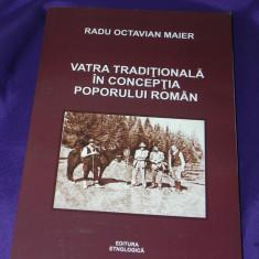 Vatra traditionala in conceptia poporului roman - Radu Octavian Maier - Carte Arta populara