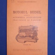 CONSTANTIN MIHAILESCU - MOTORUL DIESEL * APLICAT LA AUTOMOBILE,TRACTOARE..- 1941