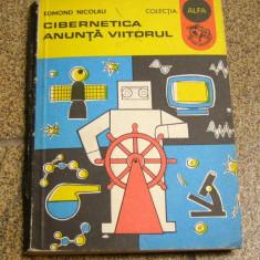 CIBERNETICA ANUNTA VIITORUL - EDMOND NICOLAU(1122)