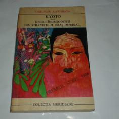 YASUNARI KAWABATA - KYOTO SAU TINERIIINDRAGOSTITI ....~ Premiul Nobel 1968 ~ - Roman