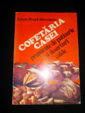 COFETARIA CASEI.PREPARATE DE PATISERIE SI DESERTURI CALDE, Liana Savulescu