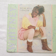 Whitney Houston ‎– How Will I Know _ vinyl 7'', Germania anii '80 - Muzica Dance arista, VINIL