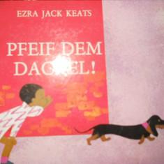 PFEIF DEM DACKEL - EZRA JACK KEATS - CARTE COPII IN LIMBA GERMANA - Carte in germana