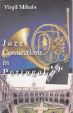 VIRGIL MIHAIU - JAZZ CONNECTIONS IN PORTUGAL ( IN ENGLEZA )