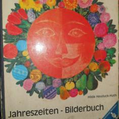 JAHRESZEITEN BILDERBUCH- HILDE HEYDUCK HUTH - CARTE COPII IN LIMBA GERMANA - Carte in germana