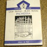 INCHIZITIA - Guy Tejas / Jean Testas(982) - Carti bisericesti