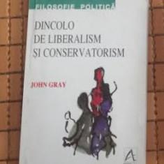 Dincolo de liberalism si conservatorism / John Gray - Carte Politica
