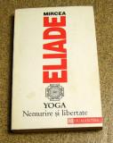 Mircea Eliade - Yoga. Nemurire si libertate (Ed. Humanitas)(833)