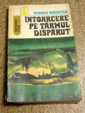 MIHNEA MOISESCU - INTOARCERE PE TARMUL DISPARUT {1975}(603)