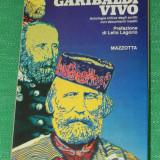 Garibaldi Vivo - Aldo A Mola Antologia critica degli scritti - italiana (4005 - Istorie