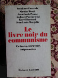 Cartea neagra a comunismului (in lb.franceza/an 1997/844pag./ilustratii, Alta editura
