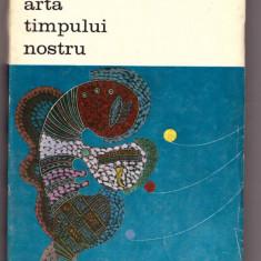 CARTE EDITURA MERIDIANE- ARTA TIMPULUI NOSTRU-MARCEL ZAHAR - Carte Istoria artei