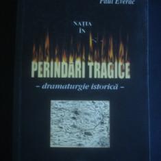PAUL EVERAC - NATIA IN PERINDARI TRAGICE * cu autograful autorului