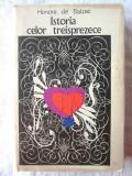 """""""ISTORIA CELOR TREISPREZECE"""", Honore de Balzac, 1969.  Carte noua, Alta editura, Honore de Balzac"""
