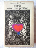 """ISTORIA CELOR TREISPREZECE"", Honore de Balzac, 1969. Carte noua, Alta editura"