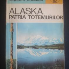 MARIETA NICOLAU - ALASKA, PATRIA TOTEMURILOR - Carte de calatorie
