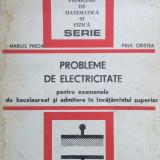 PROBLEME DE ELECTRICITATE - Marius Preda, Paul Cristea - Carte Fizica