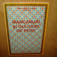MANCARURI SI DULCIURI DE POST -GAROAFA COMAN ANUL 1995 - Carte Retete de post