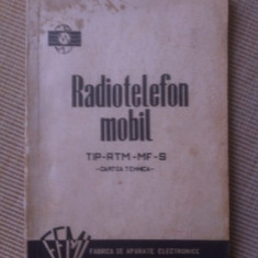 RADIOTELEFON MOBIL TIP RTM MF S CARTE TEHNICA FEMI BUCURESTI carte hobby rara