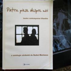 TEATRU CONTEMPORAN IRLANDEZ PATRU PIESE DESPRE NOI A. MARINESCU - Carte Teatru