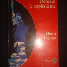 HENRI LEPAGE - DEMAIN LE CAPITALISME * limba franceza
