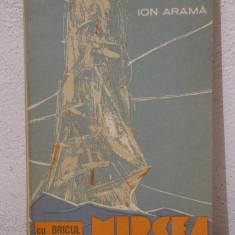 CU BRICUL MIRCEA IN JURUL EUROPEI -ION ARAMA ( CU DEDICATIE ) - Carte Monografie